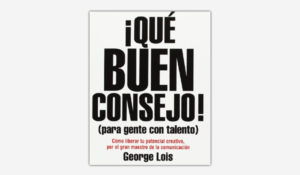 buen-consejo-george-lois